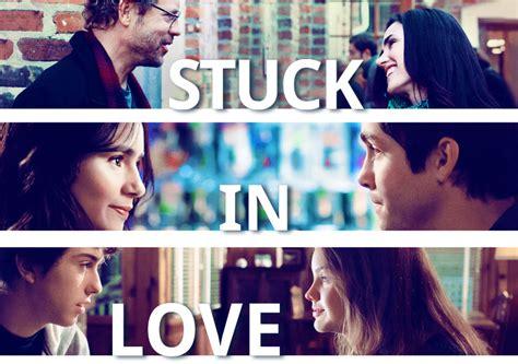 film love netflix 50 best romantic movies on netflix stuck in love