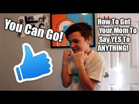 how to your to do anything how to get your parents to say yes to anything now you will be able to do anything