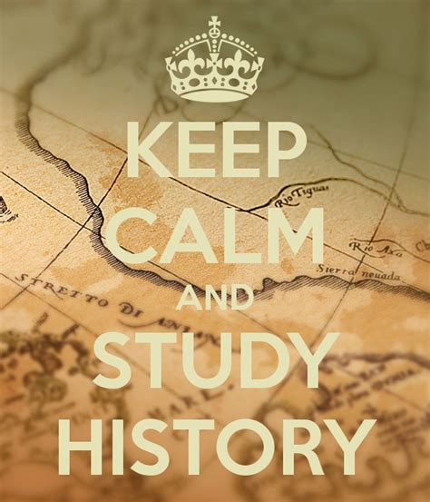 Pdf Best Way To Study History by Keep Calm And Study History Keep Calm And Carry On Image