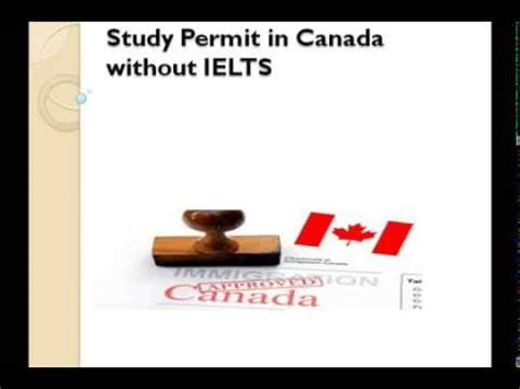 Mba Colleges In Canada Without Ielts by Study Permit In Canada Without Ielts