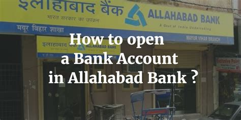 how to open a bank account in a foreign country how to open a bank account in allahabad bank