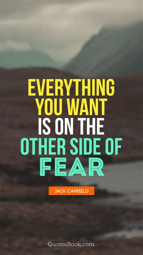 The Other Side Of Fear everything you want is on the other side of fear quote