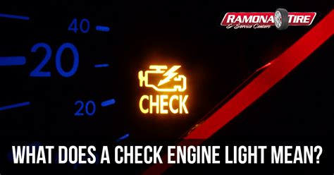 what does a check engine light mean ramona tire news