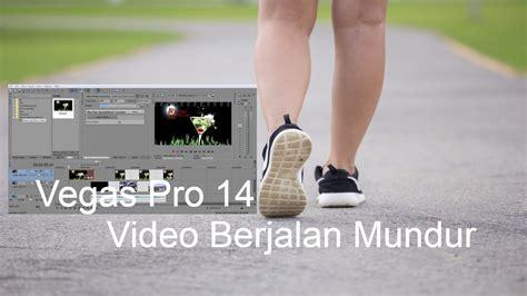 membuat video berjalan mundur vegas pro 14 membuat video berjalan mundur youtube
