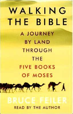 the journey a walk through scripture books walking the bible a journey by land through the five
