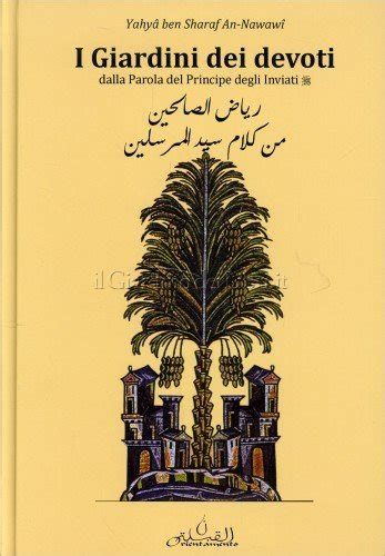 i giardini dei libri i giardini dei devoti libro di an nawaw 238 yahy 226 ben sharaf