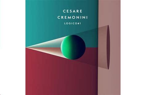 testo logico cesare cremonini cesare cremonini logico 1 testo e audio nuovo singolo