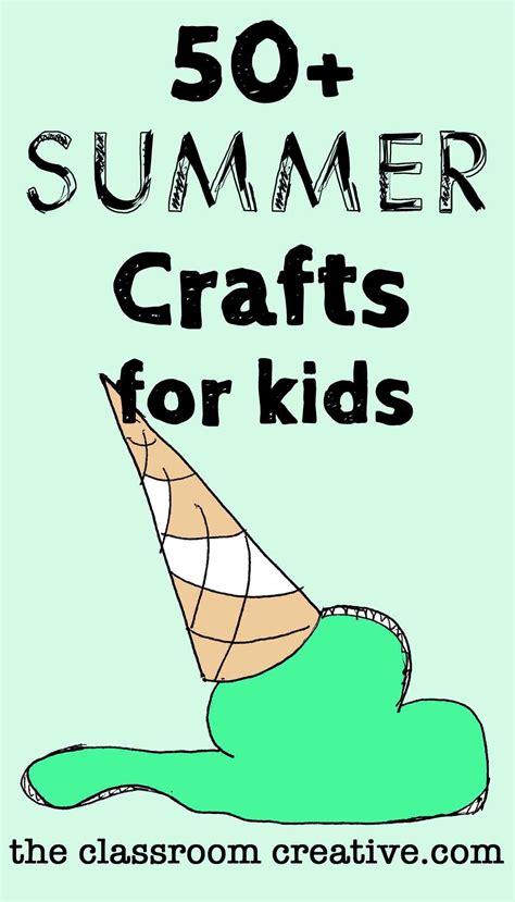 kid crafts for summer summer crafts for