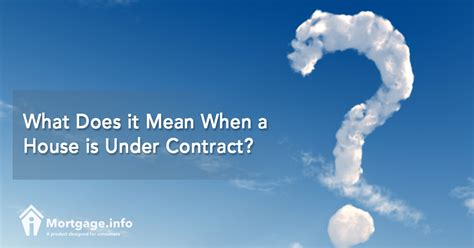what does it mean to mortgage a house what does it mean when a house is under contract mortgage info