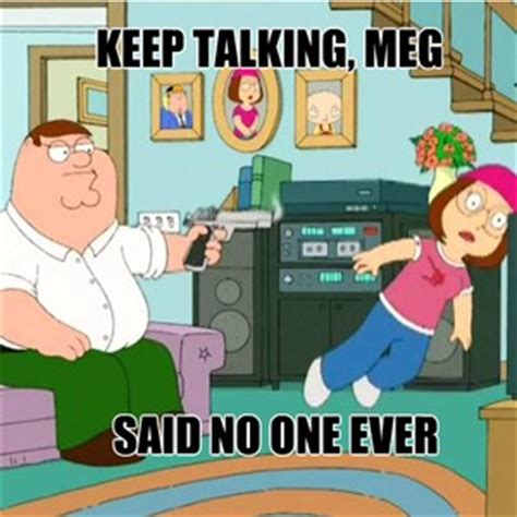 Meg Meme - meg family guy quotes quotesgram