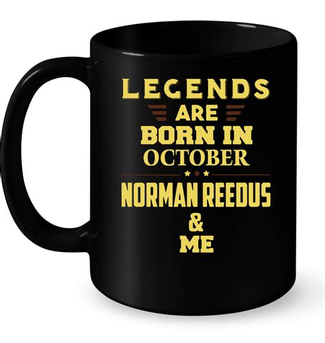 T Shirt Legends Are Born In October 01 legends are born in october norman reedus me t shirt