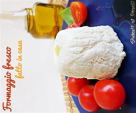ricetta formaggio fatto in casa formaggio fresco fatto in casa senza caglio ricetta