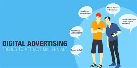 best digital advertising digital advertising trends to attract millennials