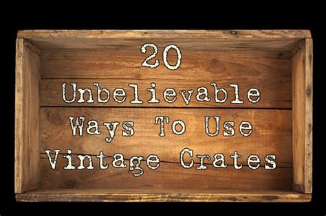 Best Bedside Table 20 unbelievable ways to use vintage crates
