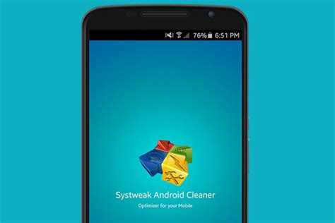 cleaner for android systweak android cleaner best cleaner for android