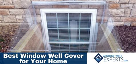 home window cover which window well cover works best for your home window