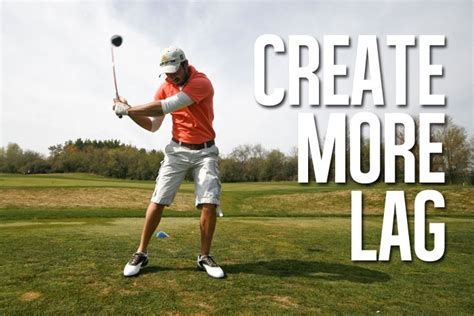 how to get lag in your golf swing 3 drills to help you create more lag
