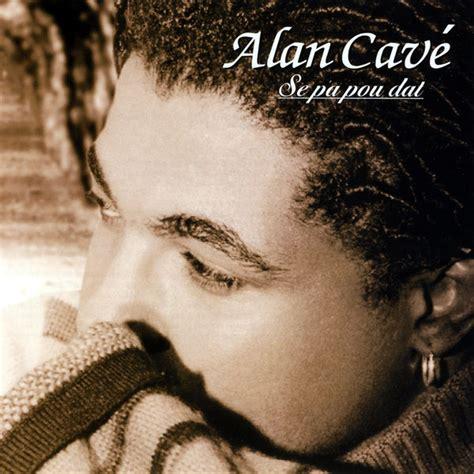 alan cave songs se pa pou dat by alan cav 233 on apple music