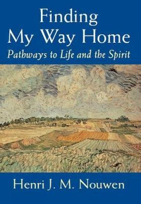 finding my way home by henri j m nouwen paperback