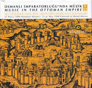 ottoman empire music bosphorus osmanlı imperatorluğu nda m 252 zik music in the