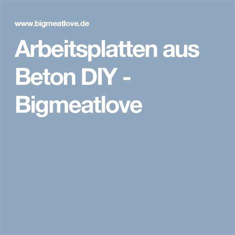 Beton Arbeitsplatte Diy by Die Besten 25 Beton Arbeitsplatten Ideen Auf