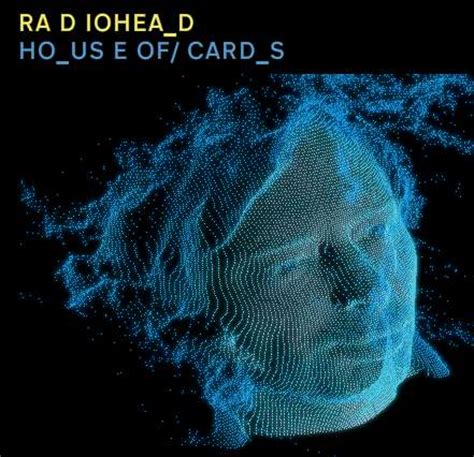 house of cards radiohead radiohead releases dataset for house of cards video veritrope