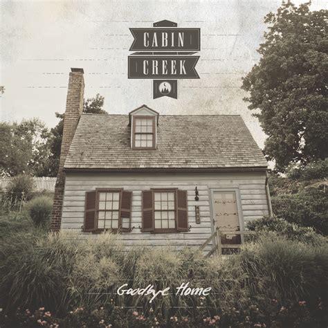 cabin creek cabin creek goodbye home cd