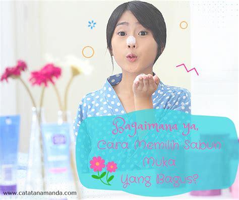Sabun Muka Mengandung Salicylic Acid bagaimana ya cara memilih sabun muka yang bagus my