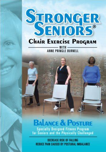 Stronger Seniors Chair Exercise Program by Stronger Seniors Balance And Posture Improve Your Balance Posture And Stability In This New