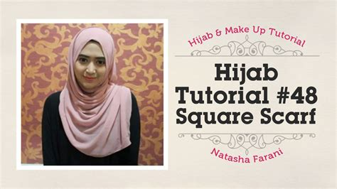 tutorial hijab paris simple natasha farani hijab tutorial paris segi empat square scarf natasha