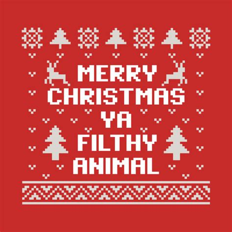 images of merry christmas you filthy animal merry christmas ya filthy animal christmas sweater ugly