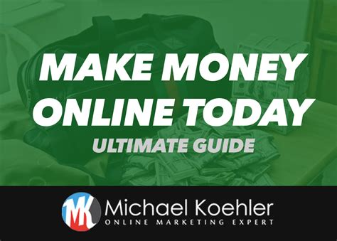 Make Money Online Today - how to start making money online today lifestyle entrepreneur michael koehler