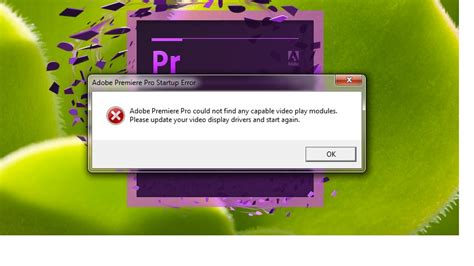 adobe premiere pro startup error graphics card adobe premier cs6 could not find any