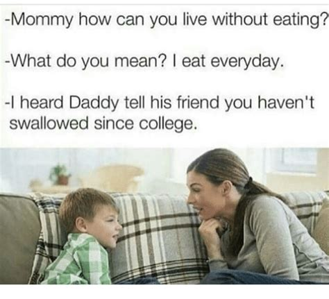 What Does Meme Mean And How Do You Pronounce It - mommy how can you live without eating what do you mean i