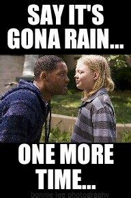 Funny Rain Memes - 1000 images about rain on pinterest rain meme the rain