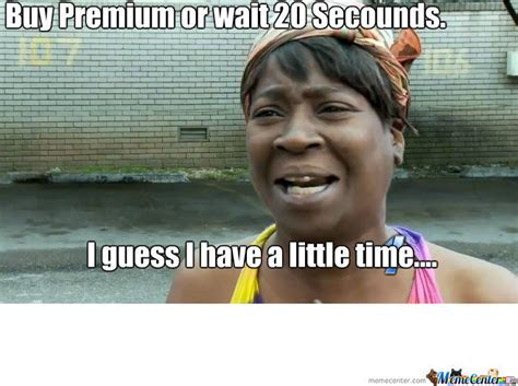 I Got A Little Time Meme - a little time by macola123 meme center