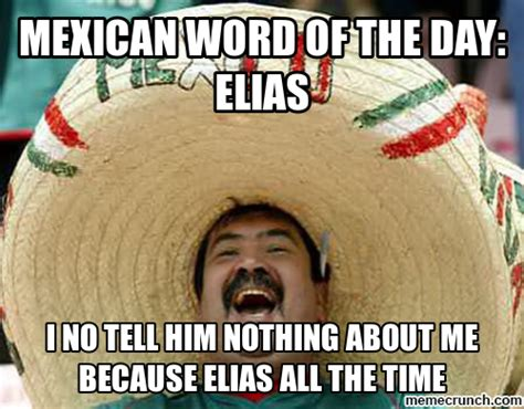 Meme Of The Day - mexican word of the day elias
