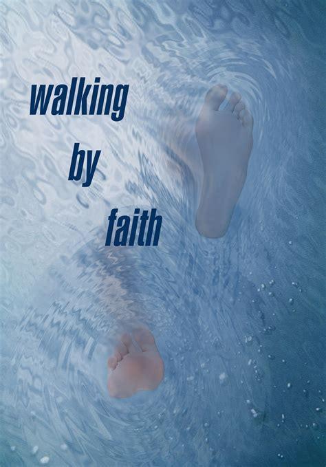 by faith ralphsportfolio walking by faith