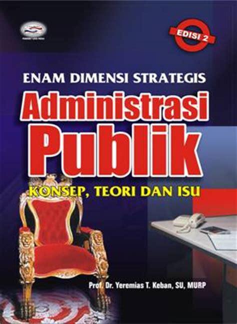 Buku Mengenal Teori Teori Politik enam dimensi strategis administrasi publik konsep teori