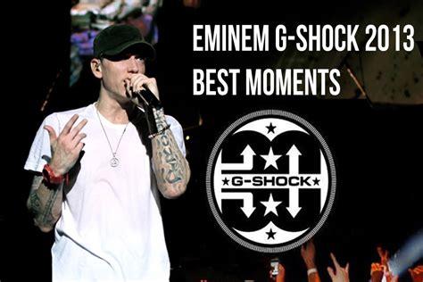 eminem g shock 2013 best moments