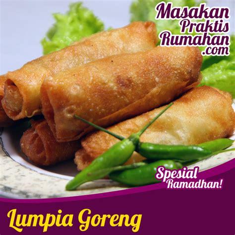 cara membuat kulit lumpia goreng lumpia goreng resep masakan praktis rumahan indonesia