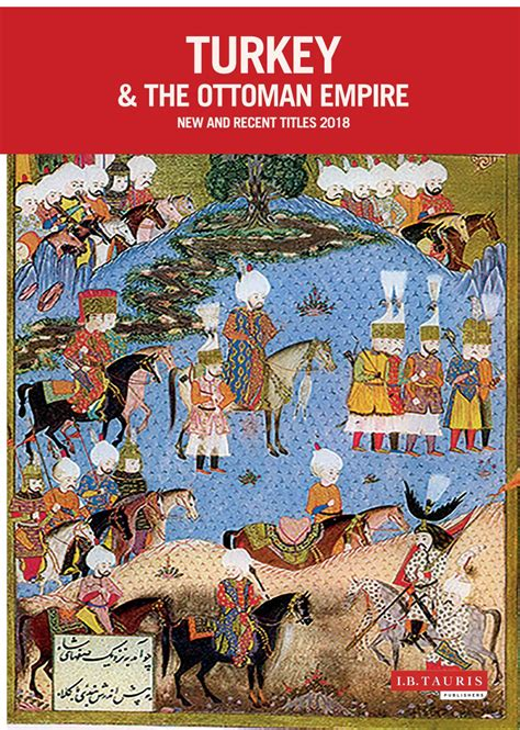 Turkey And The Ottoman Empire Turkey The Ottoman Empire 2018 By I B Tauris Issuu