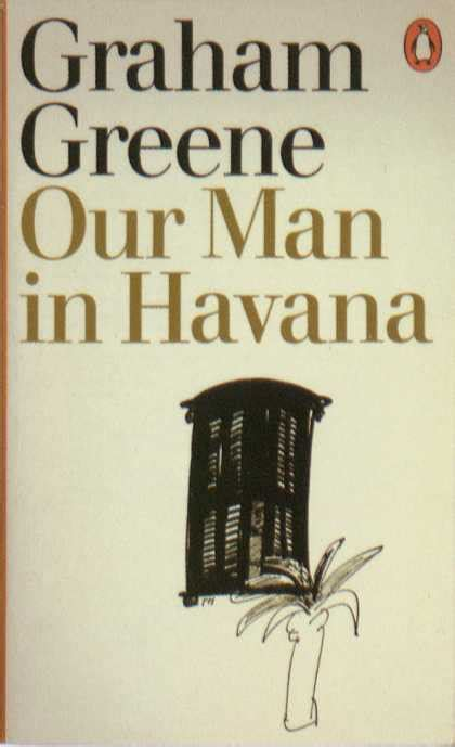 libro our man in havana graham greene our man in havana review