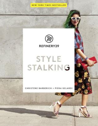 libro refinery29 style stalking refinery29 style stalking by christene barberich piera