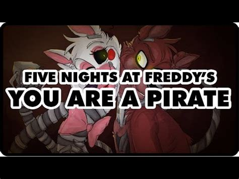 You Are A Pirate Meme - five nights at freddy s you are a pirate five nights