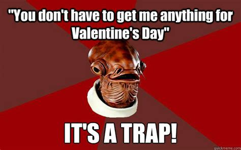 Sexy Valentine Meme - quot you don t have to get me anything for valentine s day quot it