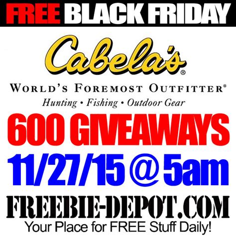 free black friday stuff cabela s 600 giveaways 11 27 15 5am freebie - Cabelas Black Friday Giveaway