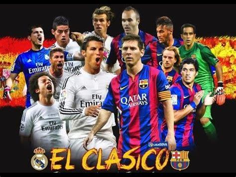 imagenes real madrid barcelona 2015 el cl 225 sico fc barcelona vs real madrid cf el cl 225 sico