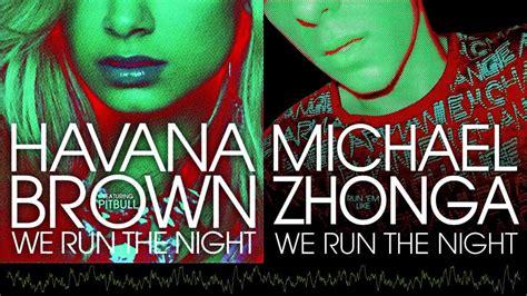 free download mp3 we run the night havana brown ft pitbull havana brown we run the night michael zhonga cover