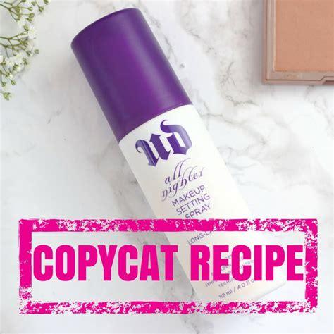 diy setting spray recipe 17 best ideas about setting spray on makeup setting spray decay setting spray